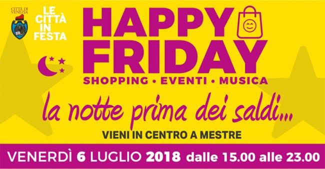 Happy Friday Mestre vivi lo shopping dalle 15.00 alle 23.00